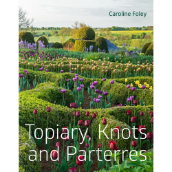 Topiary, Knots & Parterres by Caroline Foley